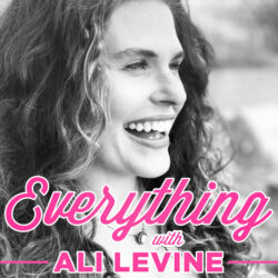 Everything with Ali Levine Podcast | Independent Podcast Network
