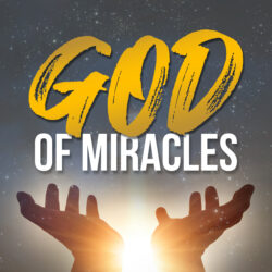 God of Miracles | Independent Podcast Network