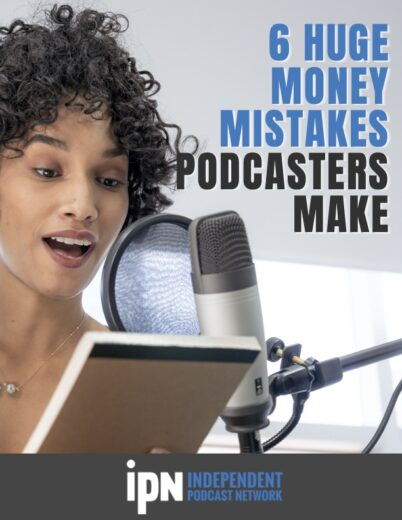The Top 5 Money Mistakes Podcasters Make Free Download