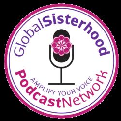 Global Sisterhood Podcast Network | IPN | Independent Podcast Network
