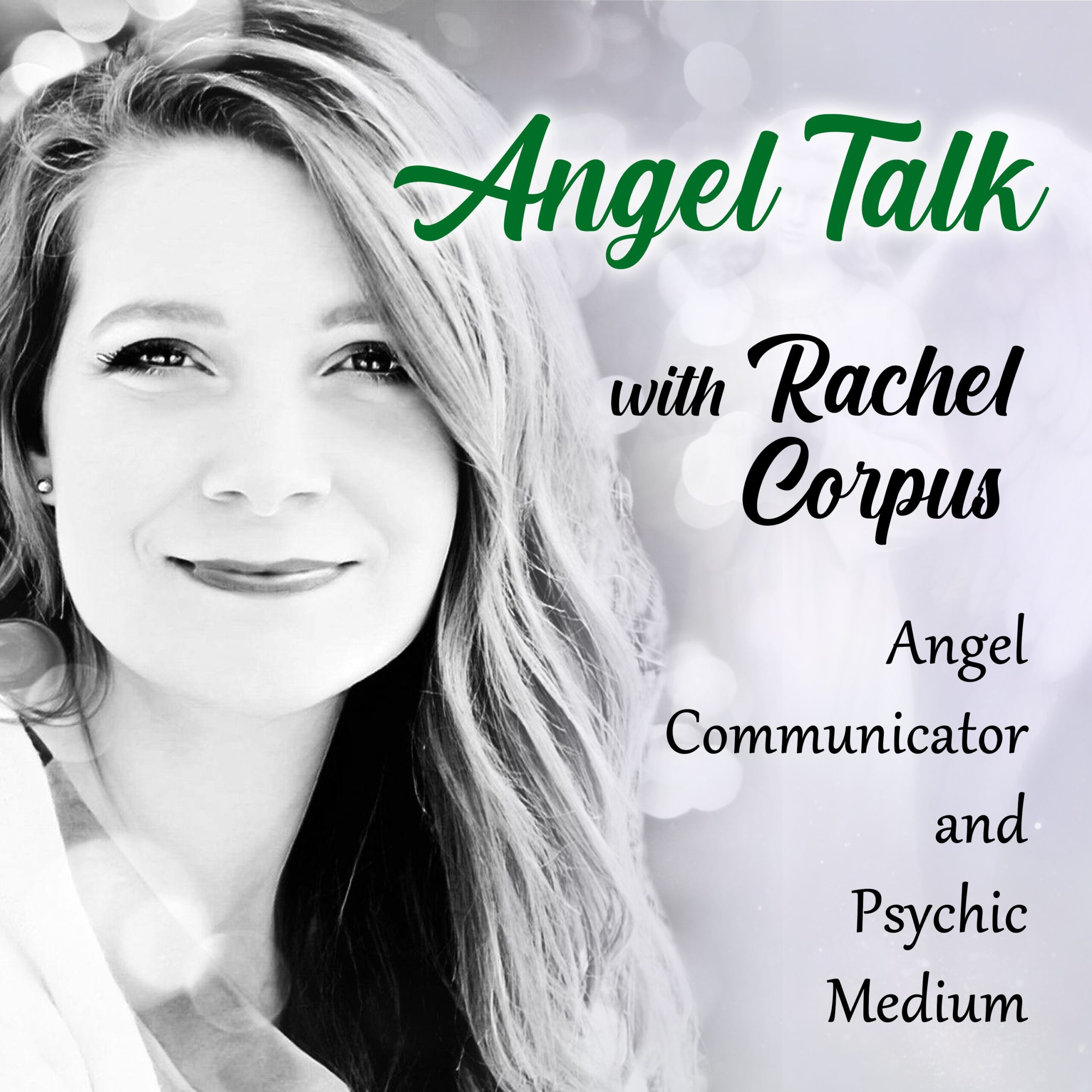 Angel Talk with Rachel Corpus | Podcast | Independent Podcast Network