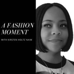 A Fashion Moment | Independent Podcast Network