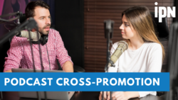 Cross-Promote Your Podcast Through our Network | IPN | Independent Podcast Network