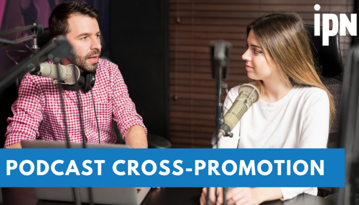 Cross-Promote Your Podcast Through our Network   IPN   Independent Podcast Network