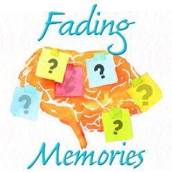 Fading Memories